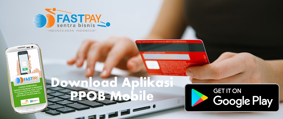 Download Aplikasi Bisnis  Loket PPOB Desktop dan Mobile Sentra Bisnis Fastpay