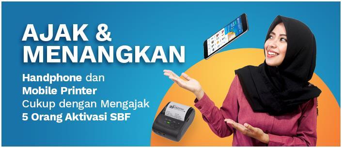 AJAK DAN MENANGKAN Handphone dan Mobile Printer Cukup dengan Mengajak 5 Orang Aktivasi SBF!