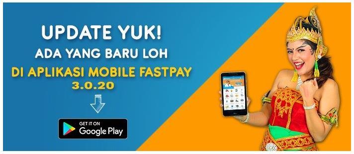 Update Yuk! Ada yang Baru Loh di Aplikasi Mobile Fastpay 3.0.20