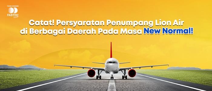Persyaratan Penumpang Lion Air di Berbagai Daerah Pada Masa New Normal
