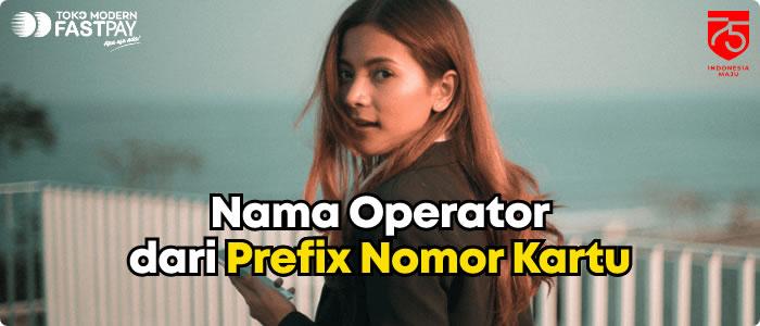 Cari Tahu Nama Operator dari Prefix Nomor Kartu