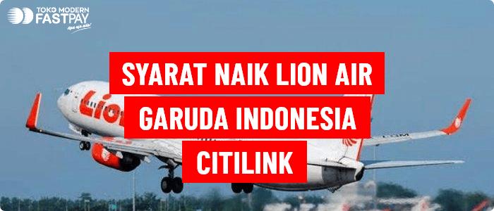 Syarat Naik Pesawat Lion Air, Citilink dan Garuda Saat Pandemi Covid-19